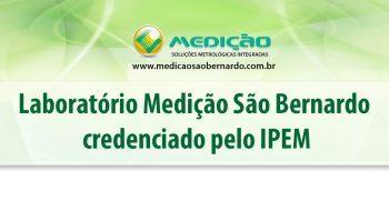 O Laboratório Medição São Bernardo credenciado pelo IPEM