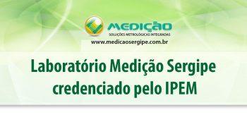 Medição Sergipe  credenciada pelo IPEM