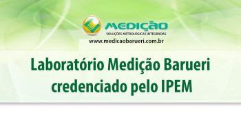 Medição Barueri credenciada pelo IPEM