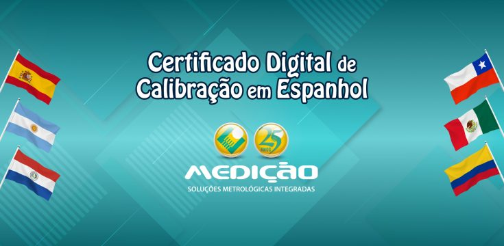 Novidade: certificado digital de calibração em espanhol